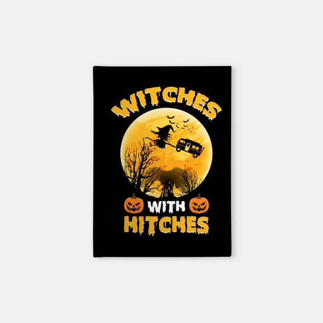 Witches With Hitches Halloween Costume Shirt