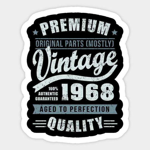1968 Vintage 50 Years Old Birthday T Shirt Sticker