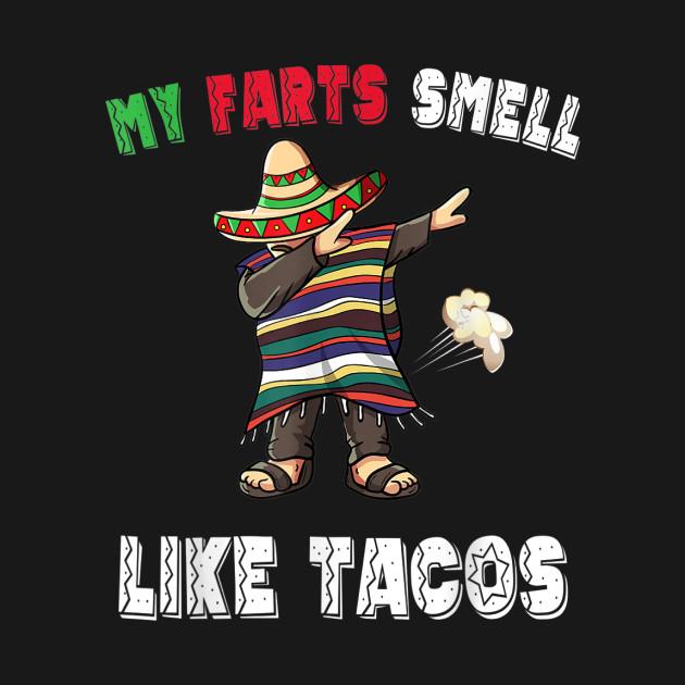 Mexican Sombrero Taco Farts Tshirt for Cinco De Mayo - Tacos - T ...