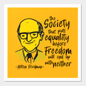 afe3414d4 Milton Friedman Posters and Art. by BeFuckingFree. $51. Main Tag Anarcho  Capitalism ...
