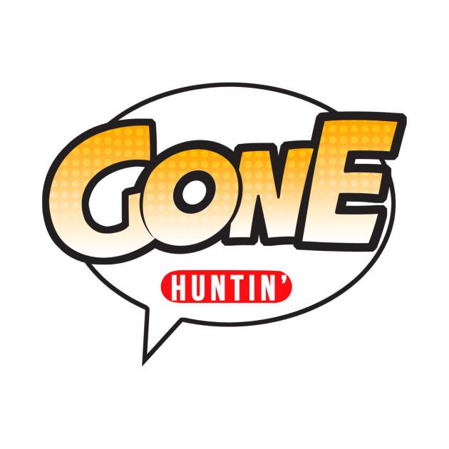 Gone Huntin'!