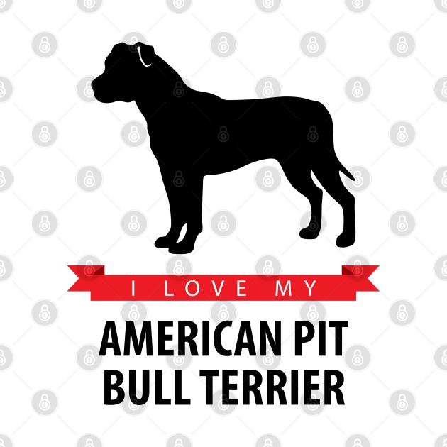 I Love My American Pit Bull Terrier
