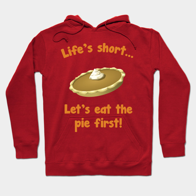 Life's Short Let's Eat Pie First Thanksgiving T-Shirt