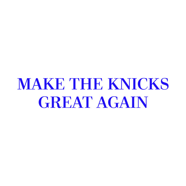 Make The Knicks Great Again (Blue)