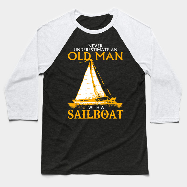 Never Underestimate an Old Man with a SailBoat