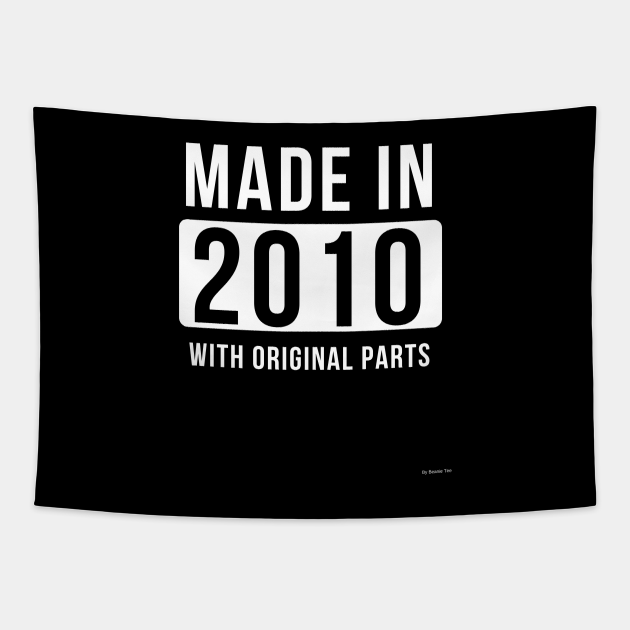 Made In 2010 Birthday Gift Idea For 2010