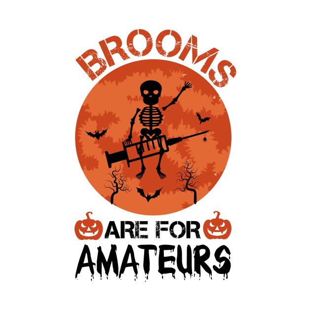Brooms Are for Amateurs Nurse Skeleton Riding Syringe / Nursing Halloween / Skeleton Halloween / Funny Halloween Nurse / Scary Nurse Halloween / Halloween Gift Ideas