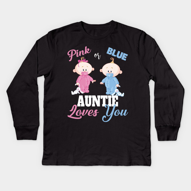 00588ee163 Pink or Blue Auntie Loves You-Gender Reveal Shirts Kids Long Sleeve T-Shirt