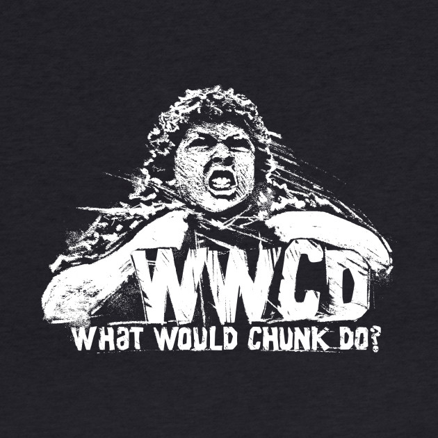 What Would Chunk Do?