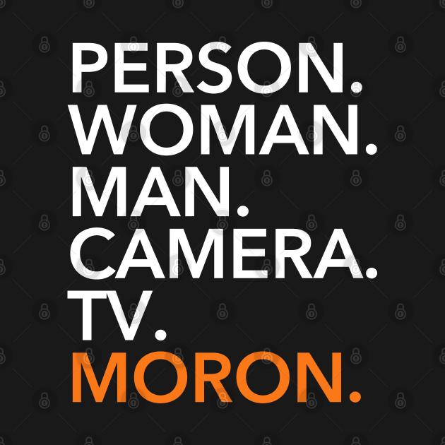 person woman man camera tv MORON (orange menace)