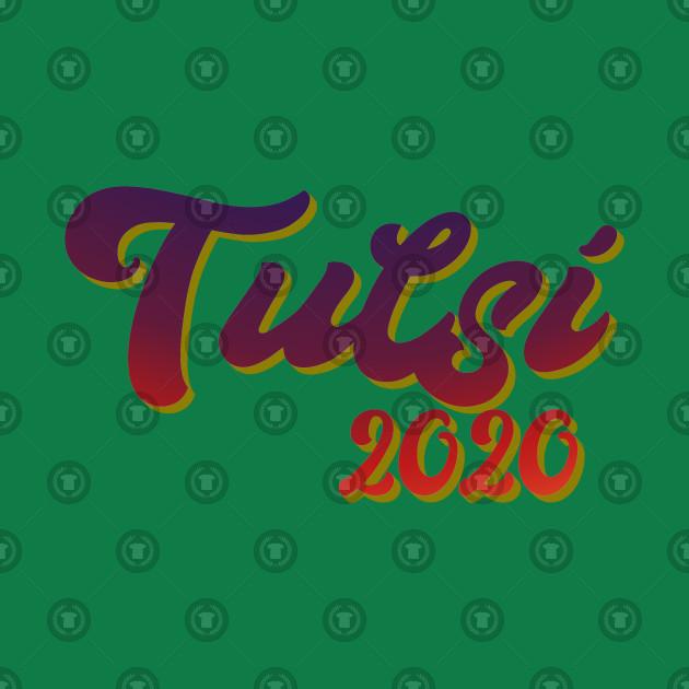 Tulsi 2020 Tulsi Gabbard 2020 Campaign Design