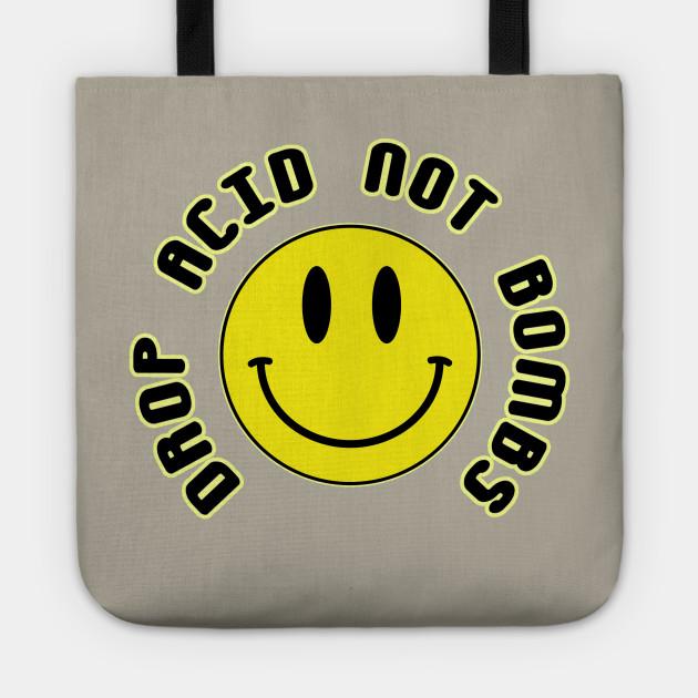 Drop Acid Not Bombs Smiley Face