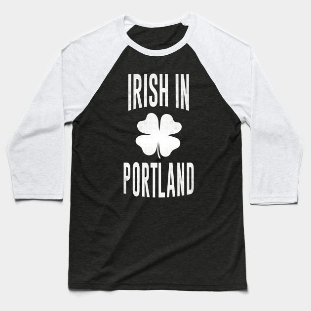 Portland, Oregon - OR Irish St Patrick's Day Baseball T-Shirt