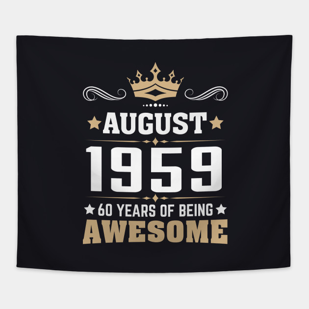 August 1959 60 Years Of Being Awesome Tapestry