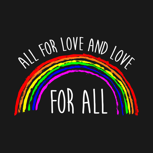 f7867262 All for Love and Love Gay Pride LGBTQ Flag Retro Tshirt Gift. - Gay ...