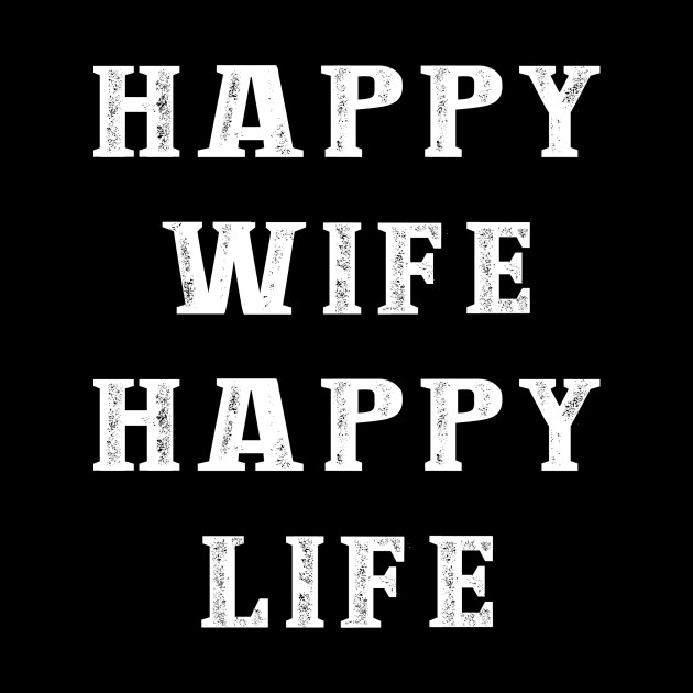 HAPPY WIFE HAPPY LIFE! COUPLE QUOTE GIFT IDEA by jamesandluis