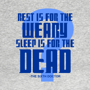 Sixth Doctor quote t-shirts