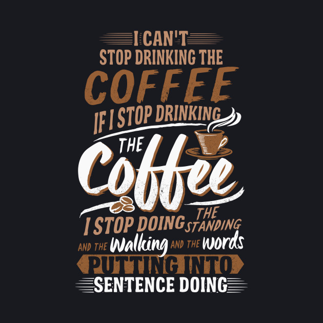 I Can't Stop Drinking The Coffee Funny Gilmore Girls