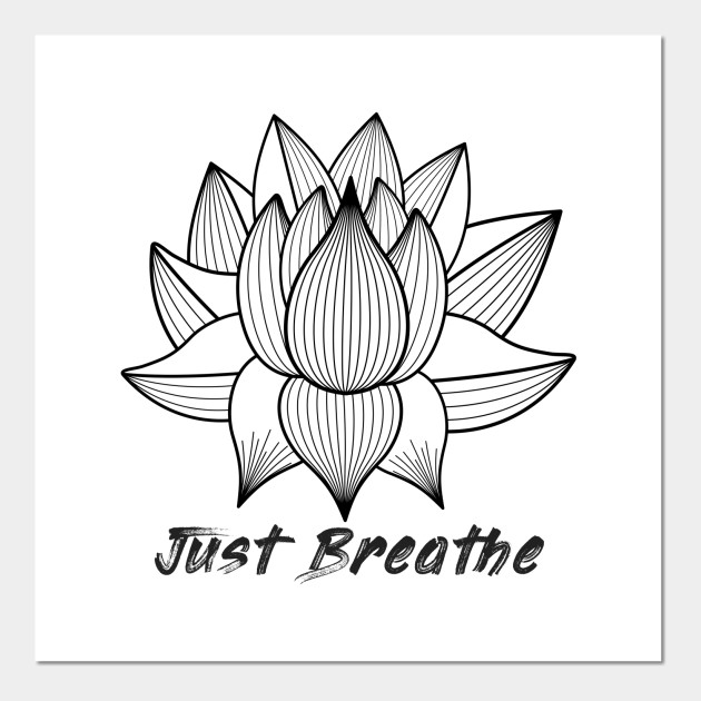 Just Breathe Lotus Flower Lotus Flower Posters And Art Prints
