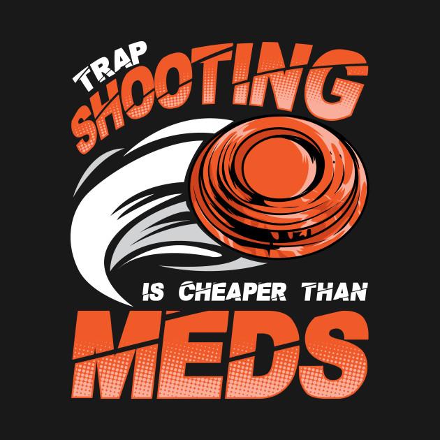 Trap Shooting Cheaper than Medication Joke
