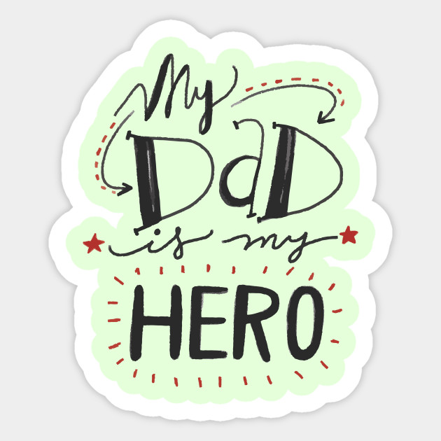 My Dad Is My Hero Quotes Sticker Teepublic
