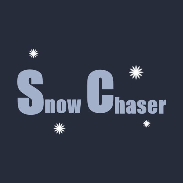 Snow chaser