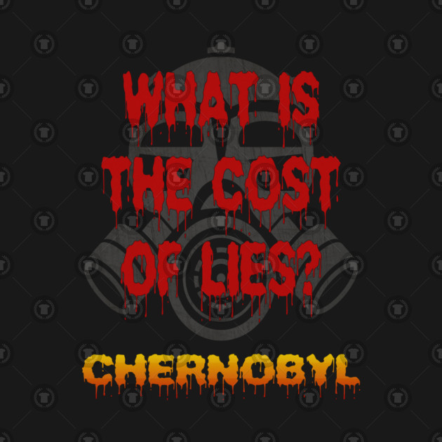 What is the cost of lies? Chernobyl quotes and dialogues