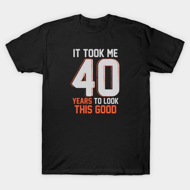 Funny 40th Birthday Pun Design Gift Ideas Birthday T Shirt Teepublic