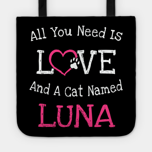 Cat Name Luna - All You Need Is Love