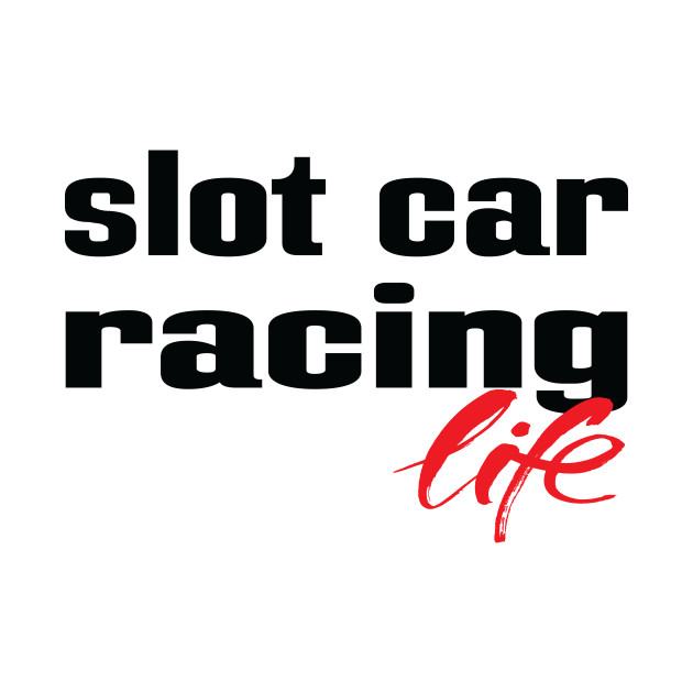 Slot Car Racing Life