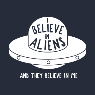 I believe in aliens - and they believe in me!