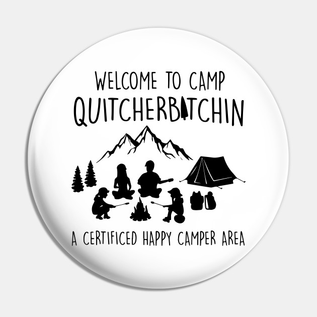 Bear Welcome To Camp Quitcherbitchin A Certified Happy Camper Area