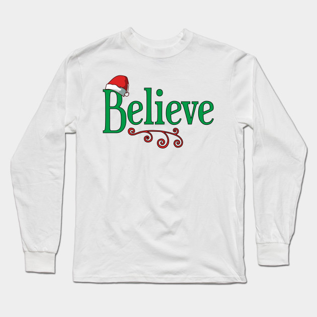 26273b992115e Believe Christmas T-Shirt | Believe in Santa Clause by teesbyjay