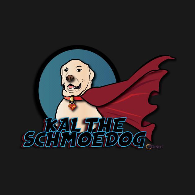 KAL THE SCHMOEDOG