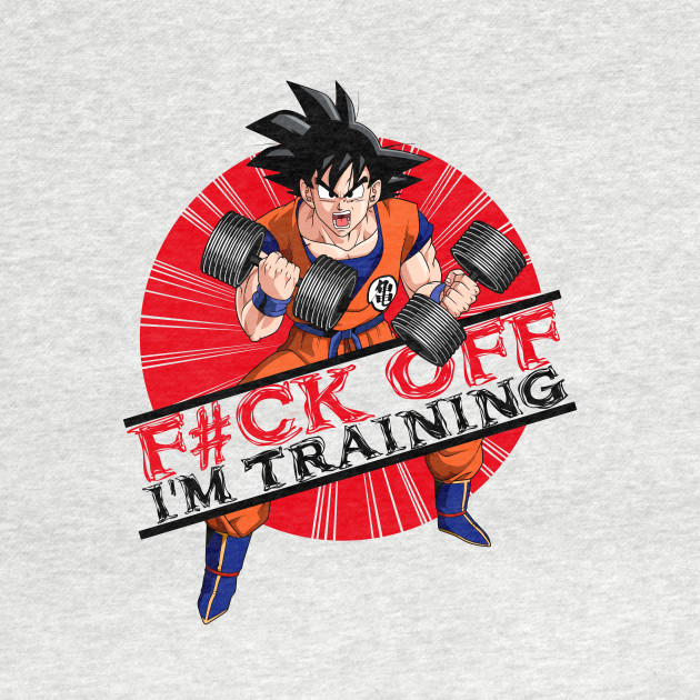 F#ck Off - I'm training