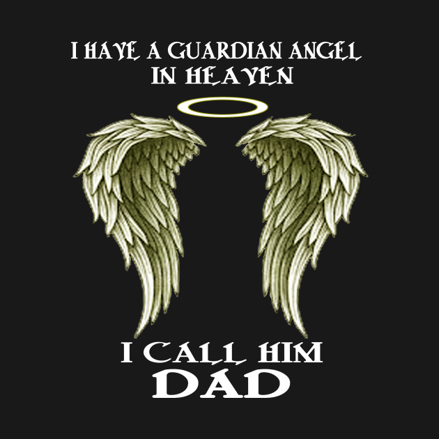 00aadb93 Father (2) I have a Guardian Angel - I call him DAD - Father 2 I ...