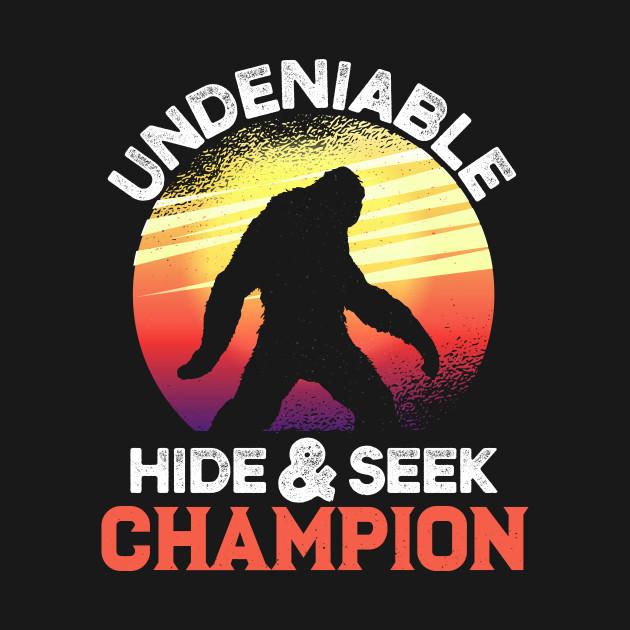 39c3ae18 ... Undeniable Hide And Seek Champion Bigfoot Sasquatch Yeti Design