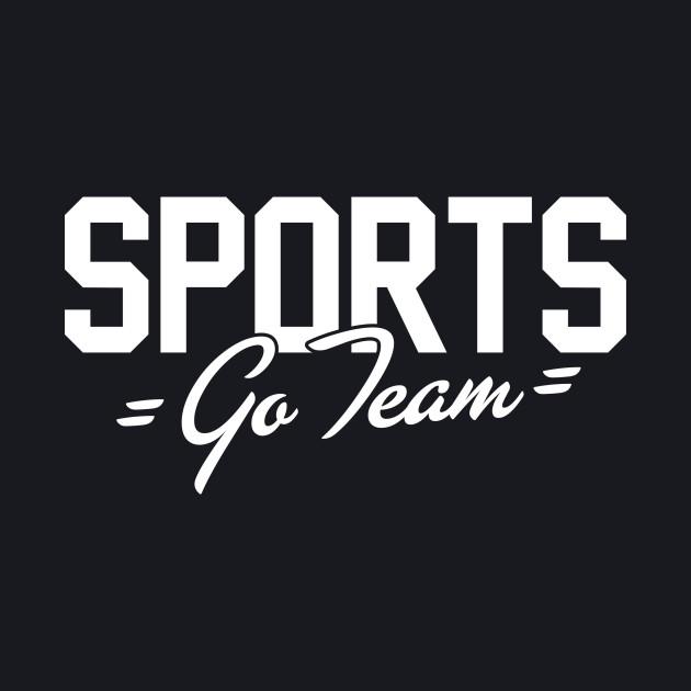 SPORTS - Go Team!
