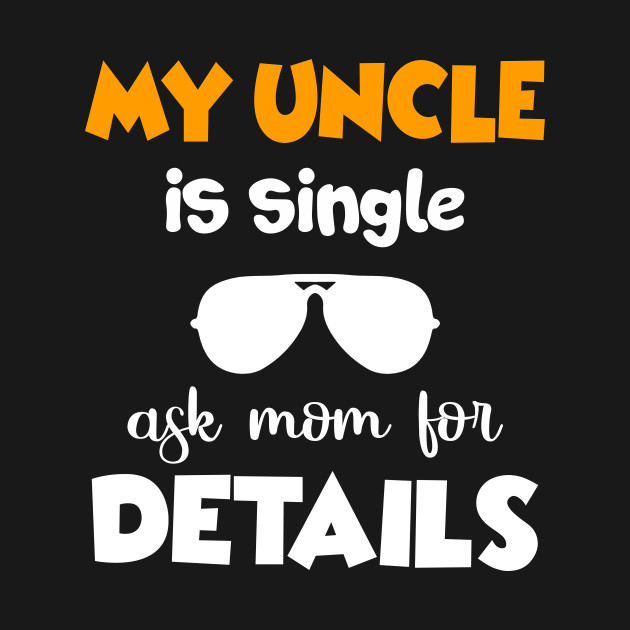 Single Uncle Shirt Gift from Nephew Niece T Shirt