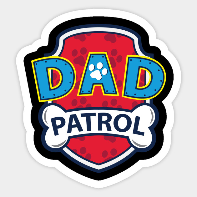 aaa0e631 Funny Dad Patrol T-Shirt | Dog Dad Tee - Dog Lover Gifts - Sticker ...