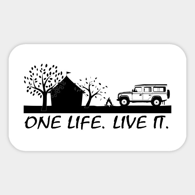 One Life Live It Camping Style