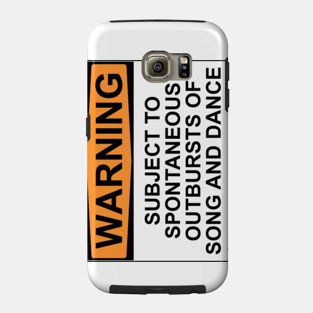 WARNING: SUBJECT TO SPONTANEOUS OUTBURSTS OF SONG AND DANCE iphone 11 case
