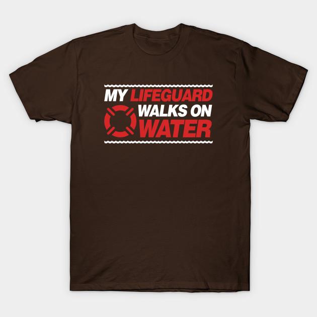 f25575bfdd6 My Lifeguard Walks On Water - I Love Jesus God - T-Shirt