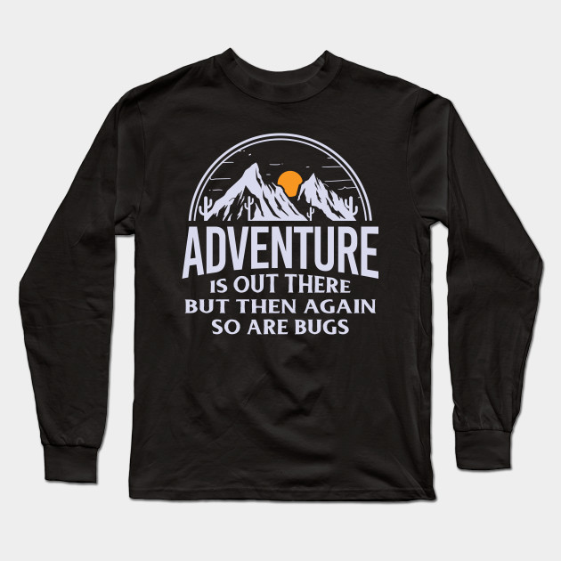 ADVENTURE T SHIRTS Long Sleeve T-Shirt