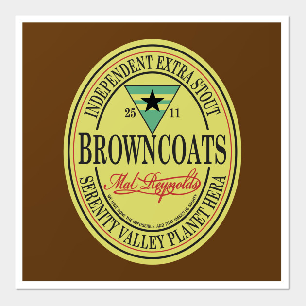 Browncoats Independent Extra Stout - Firefly - Wall Art   TeePublic