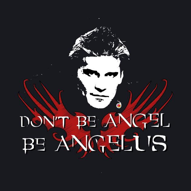 Buffy: Be Angelus