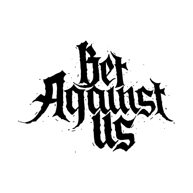 bet against us