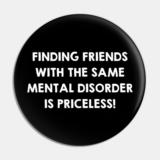 friends same mental disorder funny friendship quotes