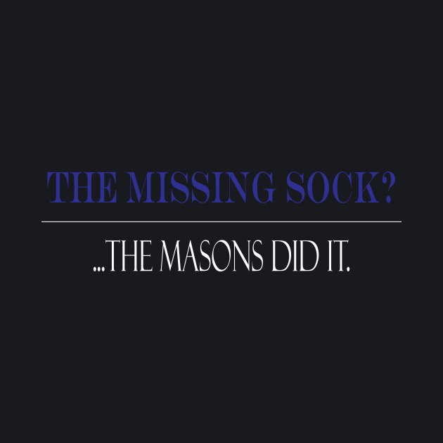 The missing sock?... Masons did it.