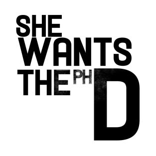she wants the phd t-shirts